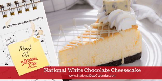 National White Chocolate Cheesecake Day on March 6th offers another way to celebrate one of our favorite desserts